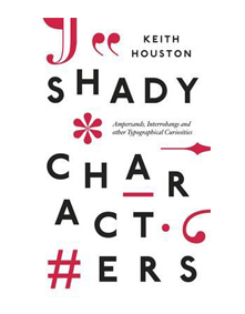 vtc-top7booksfortypedesigners-shadycharacters-keithhouston-2016